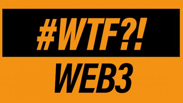 WTF?! Was ist Web3?