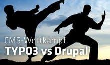 CMS-Battle: TYPO3 vs Drupal – Wettkampf über 20 Runden