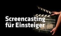 Basics: Screencasting-Anleitung für Einsteiger - Die wichtigsten Tipps und Tricks