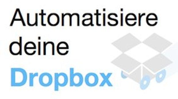 Dropbox Automator - Wiederkehrende Prozesse automatisieren