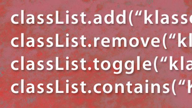 JavaScript: Klassen mit ClassList-API zuweisen, austauschen und löschen