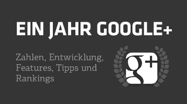 Happy Birthday, Google+: Zahlen, Features, Rankings und mehr