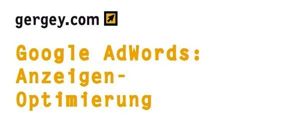 Auch Aurel Gergey unterstützt Marketer mit seinem kostenlosen E-Book bei der Optimierung von AdWords-Anzeigen. (Screenshot: gergey.com)