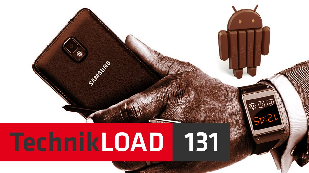 Android 4.4 KitKat, Samsung Galaxy Gear und Galaxy Note 3 [TechnikLOAD 131]