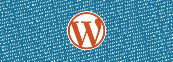 Fehler in Wordpress vermeiden