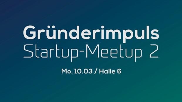 Startup Meetup auf der CeBIT: Jetzt anmelden und Ticket sichern