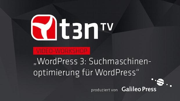 WordPress 3: SEO für WordPress [t3n-Video-Workshop]