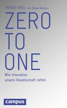 Zero to One, das neue Buch des US-Investors Peter Thiel. (Bild: Campus-Verlag)