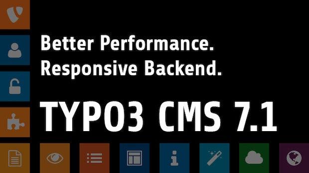 TYPO3 CMS 7.1: Bessere Performance, Responsive Backend und mehr