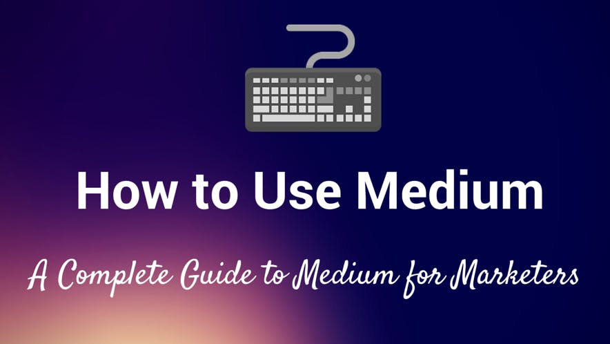 Erfolgreich mit Medium.com: Der große Einsteiger-Guide