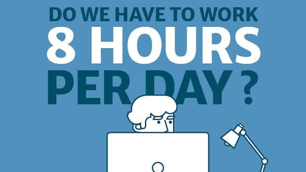 Warum der 8-Stunden-Tag stinkt – und wie wir stattdessen arbeiten sollten [Infografik]
