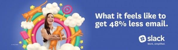 Slacks erste Anzeigen-Kampagne: 48 Prozent weniger E-Mails. (Grafik: Slack)