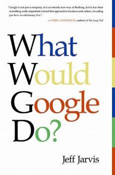 """Die Erfolgsstrategien des Konzerns analysiert Jeff Jarvis in seinem Buch """"What would Google do"""". (Bild: Jeff Jarvis)"""