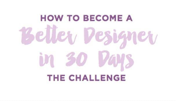 Mit dieser Challenge wirst du innerhalb von 30 Tagen zum besseren Designer