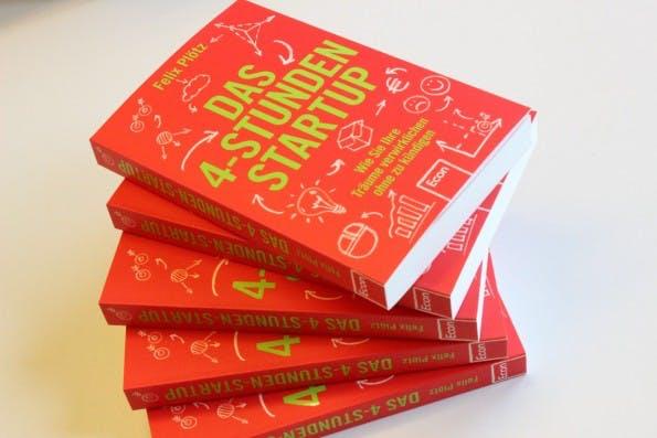Das 4-Stunden-Startup ist im Econ Verlag erschienen. Foto: Felix Plötz