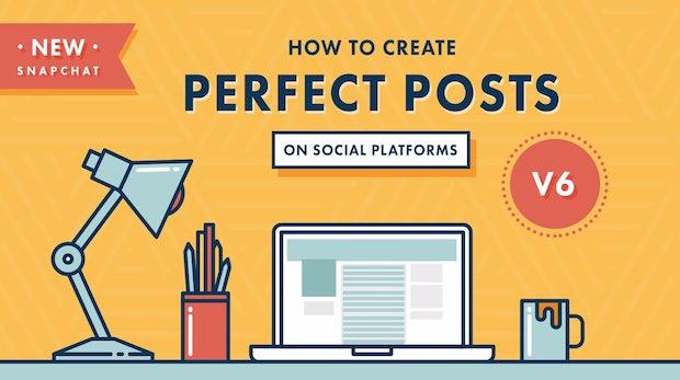 Von Blogs über Facebook bis Snapchat: So sieht der perfekte Beitrag aus