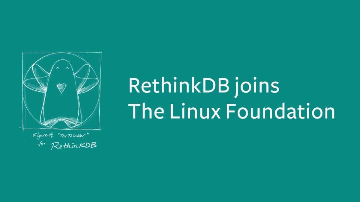 Zu früh totgesagt: RethinkDB bekommt neues Zuhause bei der Linux Foundation