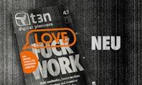 t3n 47: Fuck Work? Love Work!