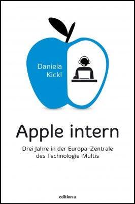 """""""Apple intern"""" – Wiener Informatikerin berichtet über Missstände in der Europazentrale. (Cover: edition a)"""