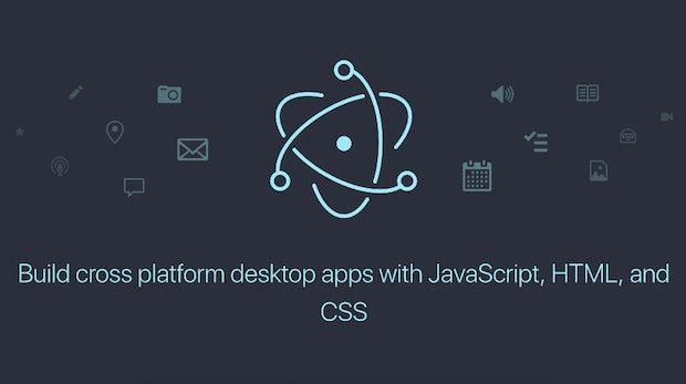 Mit Electron wird Javascript zur Wunderwaffe für Desktop-Apps