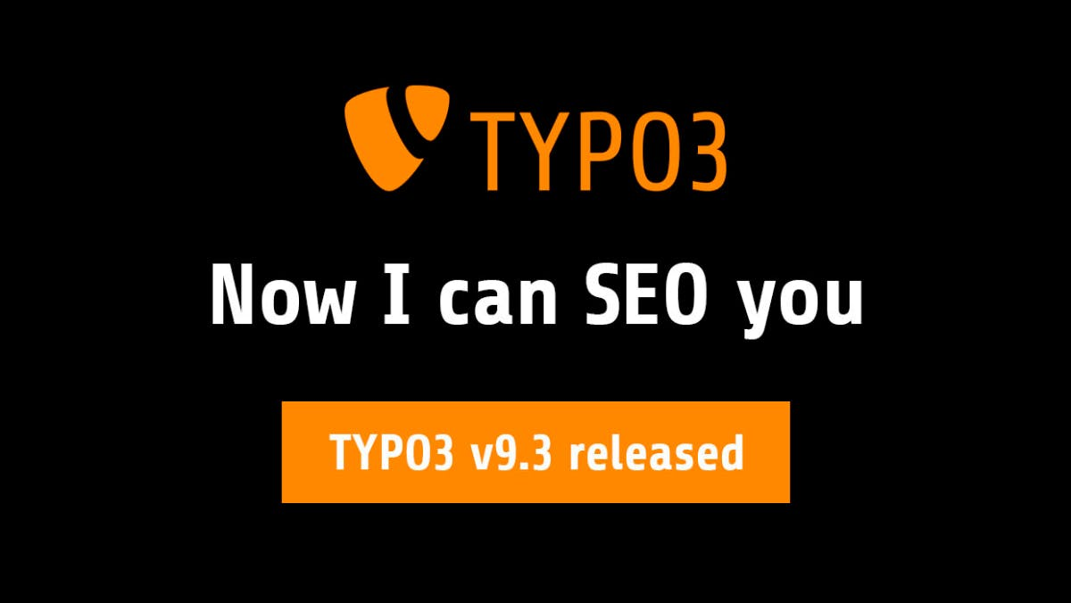 TYPO3 9.3 kommt mit SEO-Tools und DSGVO-Features