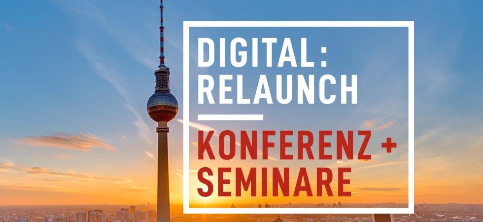 Digital:Relaunch –Konferenz und Seminare