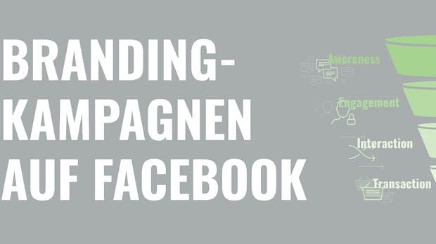 Branding-Kampagnen auf Facebook erstellen – so geht's!