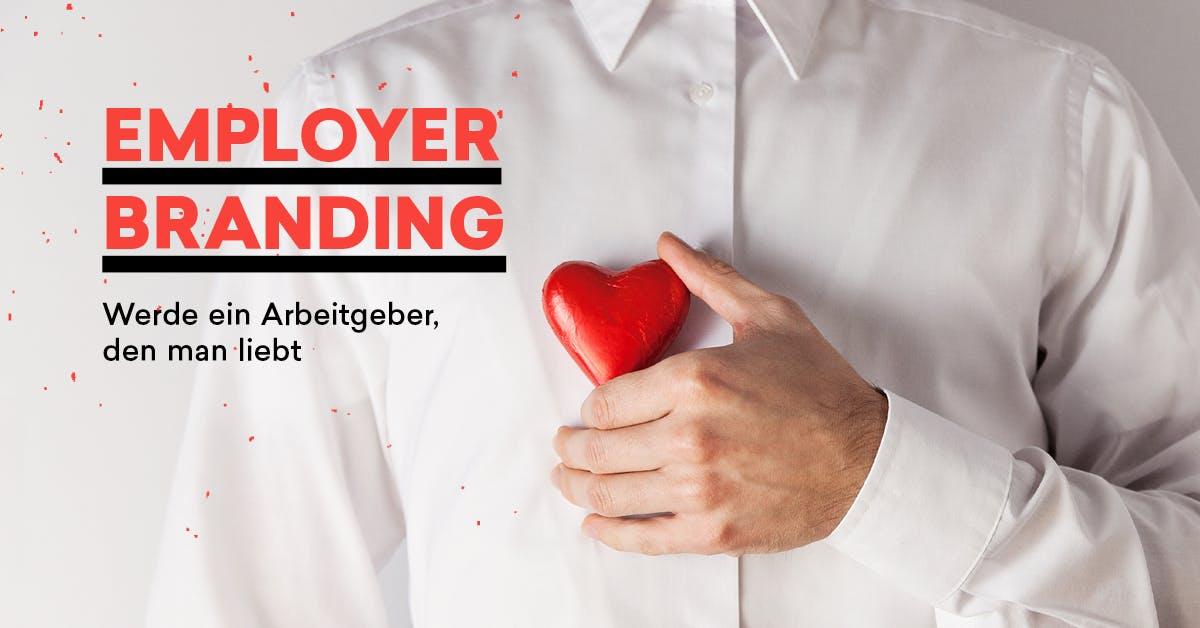 Whitepaper Employer Branding: So wirst du zum Arbeitgeber, den man liebt