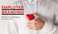 """Gratis Guide """"Employer-Branding – Werde ein Arbeitgeber, den man liebt"""""""