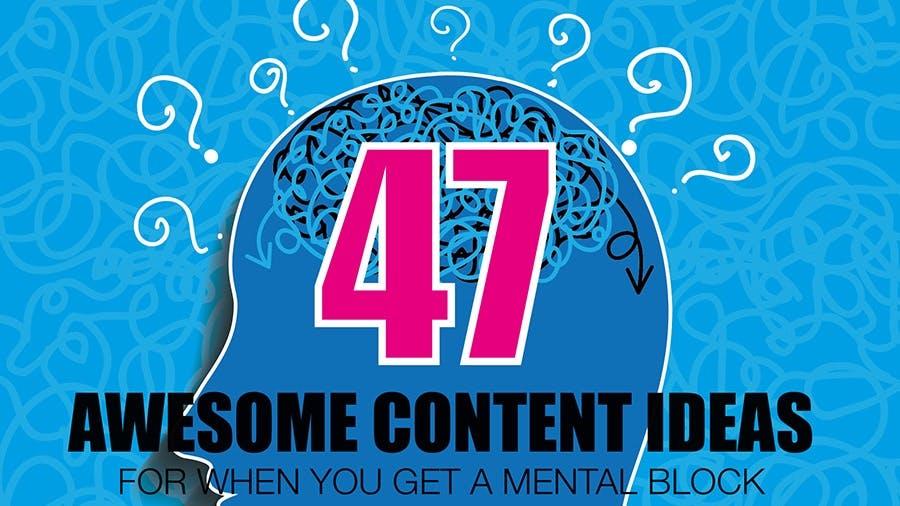 47 Ideen für Blog-Content, wenn du keine Ideen hast