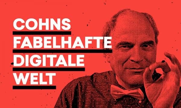 Cohns fabelhafte digitale Welt oder: Digitaler Spaß mit der Deutschen Bahn, Teil 2