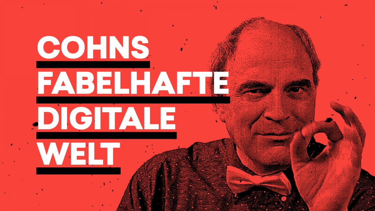Cohns fabelhafte digitale Welt: Ist Big Data already watching you?
