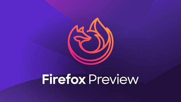 Firefox Preview: Neuer Android-Browser von Mozilla ist da