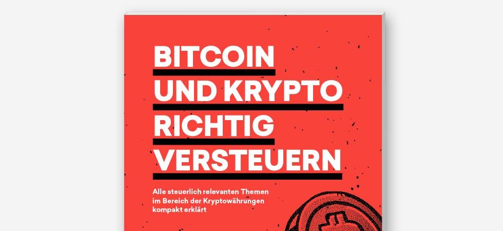 Der neue Krypto-Steuer-Guide hilft bei allen steuerlich relevanten Themen rund um Kryptowährungen