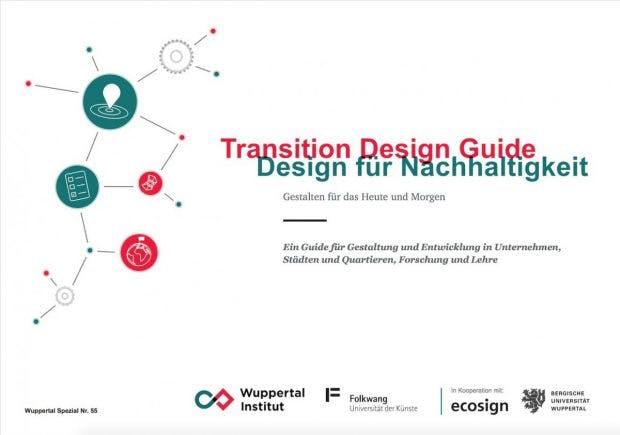 Der Transition Design Guide will die Welt verändern (helfen). (Grafik: Wuppertal Institut)