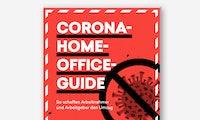 Produktiv trotz Corona: Der kostenlose t3n Guide zum Umzug ins Homeoffice