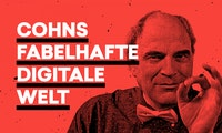 Cohns fabelhafte digitale Welt oder: Wie schön doch echter Urlaub sein kann
